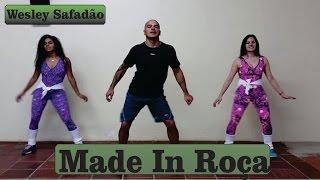 Made In Roça - Wesley Safadão ( Coreografia / Coreography )