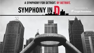 Symphony in D: Composed for Detroit. By Detroit.