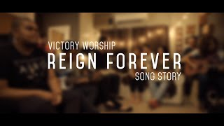"""Reign Forever"" Song Story by Victory Worship"