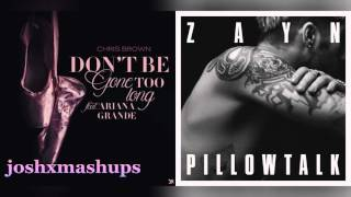 DON'T BE PILLOWTALKING | Zayn & Chris Brown feat. Ariana Grande (Mashup)