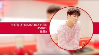 [SPEED UP & BASS BOOSTED] ASTRO - Baby