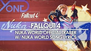 Fallout 4 - Nuka World Official Trailer w/ Song Lyrics
