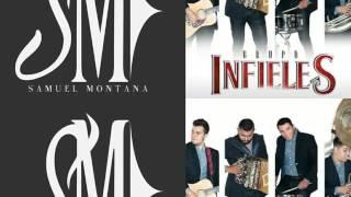 Samuel Montana ft Grupo Infieles - Siempre te amare