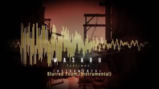 Wasaru - Blurred Foam  (Instrumental)