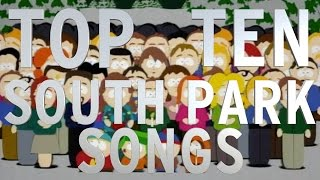 Top 10 South Park Songs (Quickie) EXPLICIT