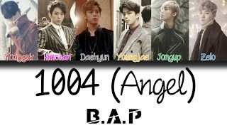 B.A.P (비에이피) - 1004 (Angel) | Han/Rom/Eng | Color Coded Lyrics |
