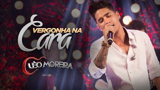 Léo Moreira - Vergonha Na Cara
