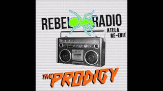 The Prodigy - Rebel Radio (Atela Re-Edit)