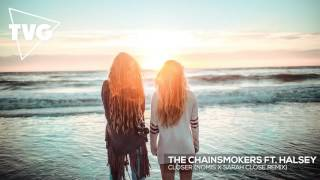 The Chainsmokers ft. Halsey - Closer (Nomis x Sarah Close Remix)