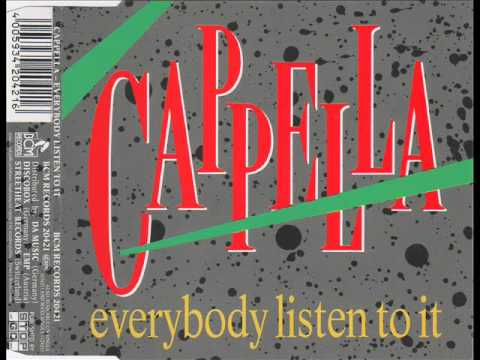 Cappella - Everybody Listen To It [the last remix]