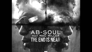 Ab-Soul - The End is Near (ft. Mac Miller)