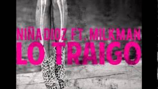 Niña Dioz - Lo traigo (ft. Milkman)