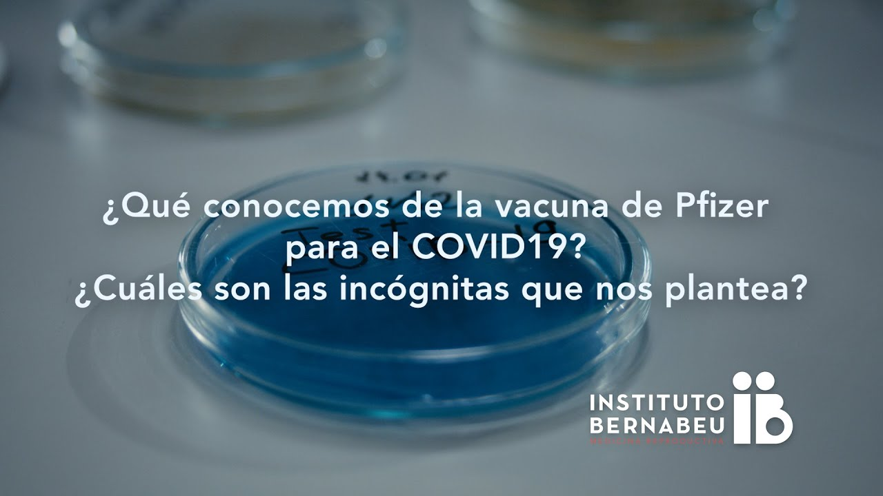 Covid-19 – ¿Qué conocemos de la vacuna de Pfizer para el covid19? ¿Cuáles son las incógnitas que nos plantea?