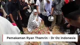 Mengharukan.. Pemakaman dr Ryan Thamrin ; Selamat Jalan Dr Oz Indonesia