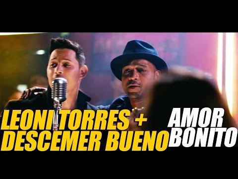 Amor Bonito Ft Descemer Bueno de Leoni Torres Letra y Video
