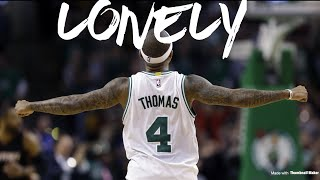 Isaiah Thomas (Speaker Knockerz- Lonely)