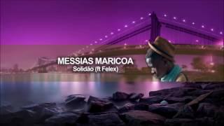 Mesias maricoa solidão ft(felex)