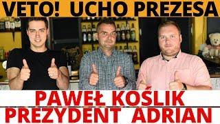 VETO  - PAWEŁ KOŚLIK vel PREZYDENT ADRIAN z serialu UCHO PREZESA