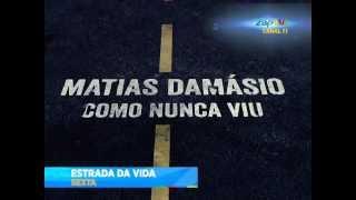 """Matias Damásio no """"Estrada da Vida"""""""
