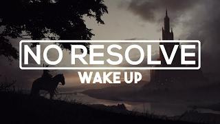 No Resolve - Wake Up [Lyrics]