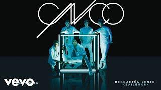 CNCO - Reggaetón Lento (Bailemos) [Cover Audio]
