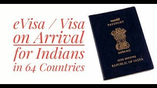 64 Countries offering e-Visa / Visa on Arrival for Indians