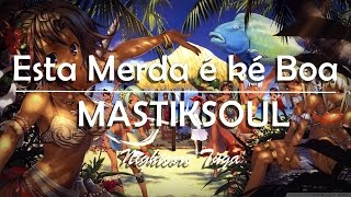 【Nightcore】 Mastiksoul - Esta Merda é ké Boa