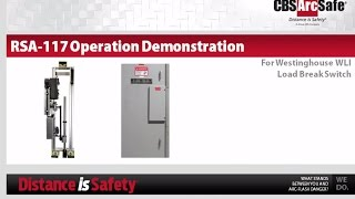 CBS ArcSafe® RSA-117: Remote Switching With A Westinghouse WLI Load Interrupter Switch