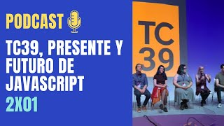 TC39, el presente y futuro de Javascript | WTFront 🎧 Podcast