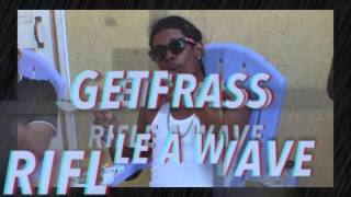 Getfrass - Rifle A Wave (2016)