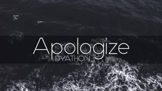 DYATHON -  Apologize [ Sad Emotional Piano Music ]