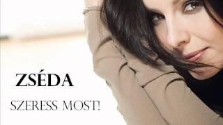 Zséda - Szeress most (2. verzió)