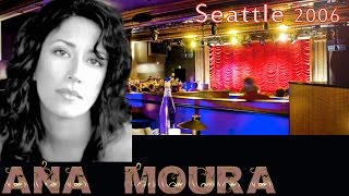 Ana Moura *2006 Seattle* Cansaço