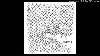 clipping. - Work Work feat. Cocc Pistol Cree (Yeh, Nah Remix)