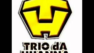 trio da huanna grilinho 2012