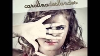 Carolina Deslandes - Look What You've Done