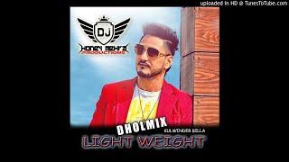 Light Weight Remix - DholMix - Dj Honey Mehra & Kulwinder Billa | Letest Punjabi 2018