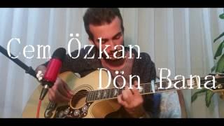 [FREE TAB] Cem Özkan - Dön Bana Fingerstyle Guitar Cover (Gürkan Kırkgöz)