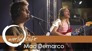 """Mac DeMarco - """"Another One"""" (Recorded Live for World Cafe)"""