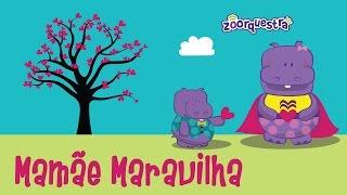 MAMÃE MARAVILHA -  ZOORQUESTRA - Dia das Mães- Homenagem