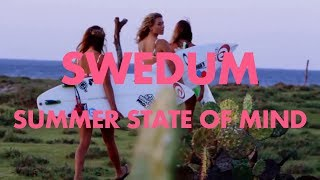 Swedum - Summer State Of Mind (Video)