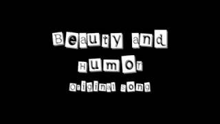 Beauty and Humor - Original Song