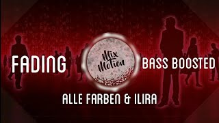 Fading - Alle Farben & ILIRA (Bass Boosted)