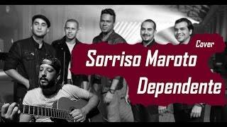 Sorriso Maroto - Dependente (Cover Jonjon)