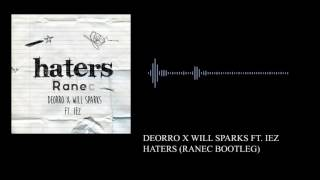 Deorro x Will Sparks Ft. IEZ - Haters (Ranec Bootleg)
