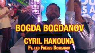 Cyril Hanouna feat Les frères Bogdanov - Live de Bogda Bogdanov