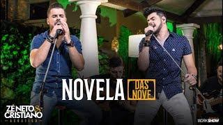 Zé Neto e Cristiano - NOVELA DAS NOVE - Zé Neto e Cristiano Acústico