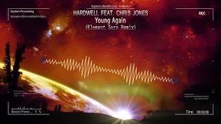 Hardwell feat. Chris Jones - Young Again (Element Zero Remix) [Upcoming Free Release]