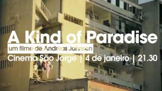 """A Kind of Paradise"" no Cinema São Jorge | 4 Janeiro | 21.30 @ Canal180"