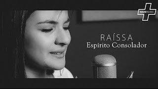 Espirito Consolador - RAISSA (+Live)
